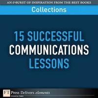 15 Successful Communications Lessons (Collection)【電子書籍】[ FT Press Delivers ]