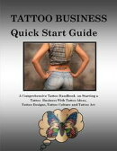 Tattoo Business Quick Start Guide: A Comprehensive Tattoo Handbook On Starting a Tattoo Business With Tattoo…