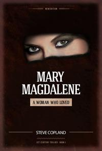 Mary Magdalene: A Woman Who Loved【電子書籍】[ Steve Copland ]