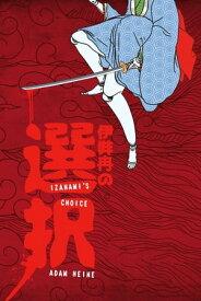 Izanami's Choice【電子書籍】[ Adam Heine ]
