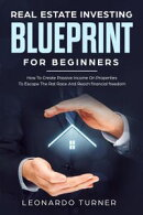 Real Estate Investing Blueprint For Beginners How To Create Passive Income On Properties To Escape The Rat R…