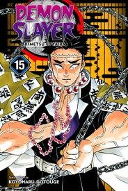 Demon Slayer: Kimetsu no Yaiba, Vol. 15Daybreak And First Light【電子書籍】[ Koyoharu Gotouge ]