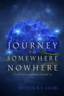 A Pact with Demons (Story #15): Journey to Somewhere Nowhere
