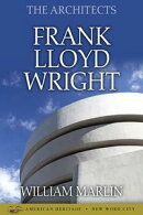 The Architects: Frank Lloyd Wright