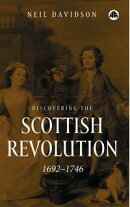 Discovering the Scottish Revolution 1692?1746