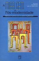 A miragem da pós-modernidade