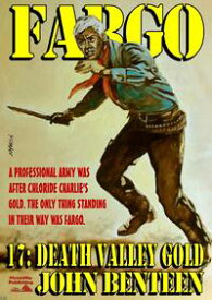 Fargo 17: Death Valley Gold【電子書籍】[ John Benteen ]