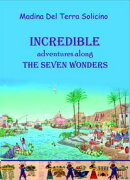 Incredible Adventures Along the Seven Wonders (Part one)