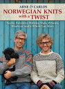 Norwegian Knits with a TwistSocks, Sweaters, Mittens, Hats, Pillows, Blankets, and a Whole Lot More【電子書籍…