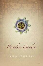 Paradise Garden【電子書籍】[ Lucia Frangione ]