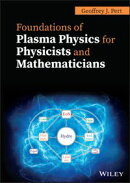 Foundations of Plasma Physics for Physicists and Mathematicians