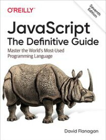 JavaScript: The Definitive Guide Master the World's Most-Used Programming Language【電子書籍】[ David Flanagan ]