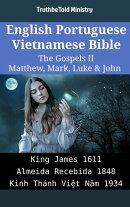 English Portuguese Vietnamese Bible - The Gospels II - Matthew, Mark, Luke & John