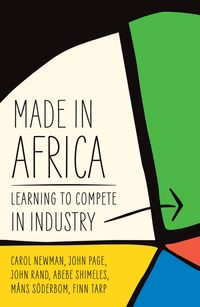 Made in AfricaLearning to Compete in Industry【電子書籍】[ Carol Newman ]
