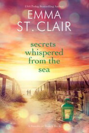 Secrets Whispered from the SeaSandover Beach Series, #1【電子書籍】[ Emma St. Clair ]
