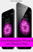 Eine Anleitung für iPhone 6 und iPhone 6 Plus