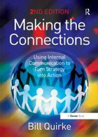 Making the ConnectionsUsing Internal Communication to Turn Strategy into Action【電子書籍】[ Bill Quirke ]