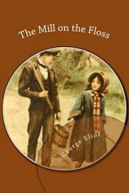 The Mill on the Floss【電子書籍】[ George Eliot ]