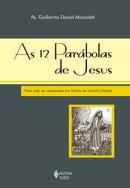 12 parábolas de Jesus (As)