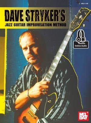 Dave Stryker's Jazz Guitar Improvisation Method【電子書籍】[ Dave Stryker ]