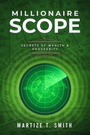 Millionaire Scope: Secrets of Wealth & Prosperity
