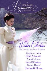 A Timeless Romance Anthology: Winter Collection【電子書籍】[ Sarah M. Eden ]