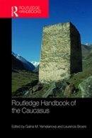 Routledge Handbook of the Caucasus