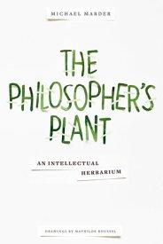 The Philosopher's PlantAn Intellectual Herbarium【電子書籍】[ Michael Marder ]