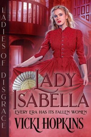 Lady IsabellaLadies of Disgrace【電子書籍】[ Vicki Hopkins ]