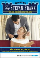 Dr. Stefan Frank 2535 - Arztroman