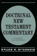 Doctrinal New Testament Commentary, Vol 1