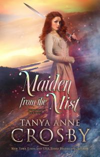 Maiden from the Mist【電子書籍】[ Tanya Anne Crosby ]