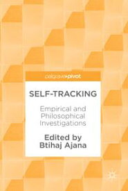 Self-TrackingEmpirical and Philosophical Investigations【電子書籍】