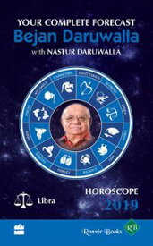 Horoscope 2019: Your Complete Forecast, Libra【電子書籍】[ Bejan Daruwalla ]