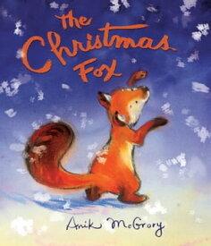 The Christmas Fox【電子書籍】[ Anik McGrory ]