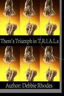There's Triumph in T.R.I.A.L.s: New Expanded Version: Study Guides & Facilitator Notes
