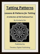Tatting Patterns: Lessons & Patterns for Tatting with Illustrations