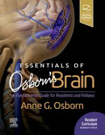 Essentials of Osborn's BrainA Fundamental Guide for Residents and Fellows【電子書籍】[ Anne G. Osborn ]