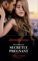 Penniless And Secretly Pregnant (Mills & Boon Modern)