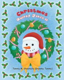 Christmas Quirky Jokes II【電子書籍】[ Tammy M. Shoemate (Grammy Tammy) ]