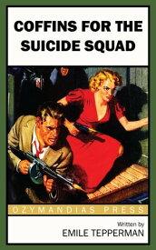 Coffins for the Suicide Squad【電子書籍】[ Emile Tepperman ]