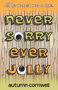 Never Sorry Ever Jolly【電子書籍】[ Autumn Cornwell ]