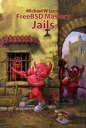 FreeBSD Mastery: Jails【電子書籍】[ Michael W. Lucas ]