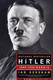 Hitler: 1889-1936 Hubris【電子書籍】[ Ian Kershaw ]
