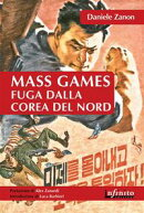Mass Games. Fuga dalla Corea del Nord