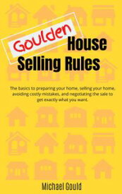 Goulden House Selling Rules【電子書籍】[ Michael Gould ]