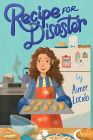 Recipe for Disaster【電子書籍】[ Aimee Lucido ]