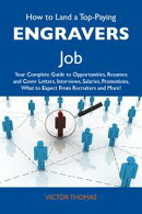 How to Land a Top-Paying Engravers Job: Your Complete Guide to Opportunities, Resumes and Cover Letters, Int…