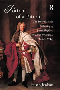 PortraitofaPatronThePatronageandCollectingofJamesBrydges,1stDukeofChandos(1674?1744)