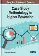 Case Study Methodology in Higher Education